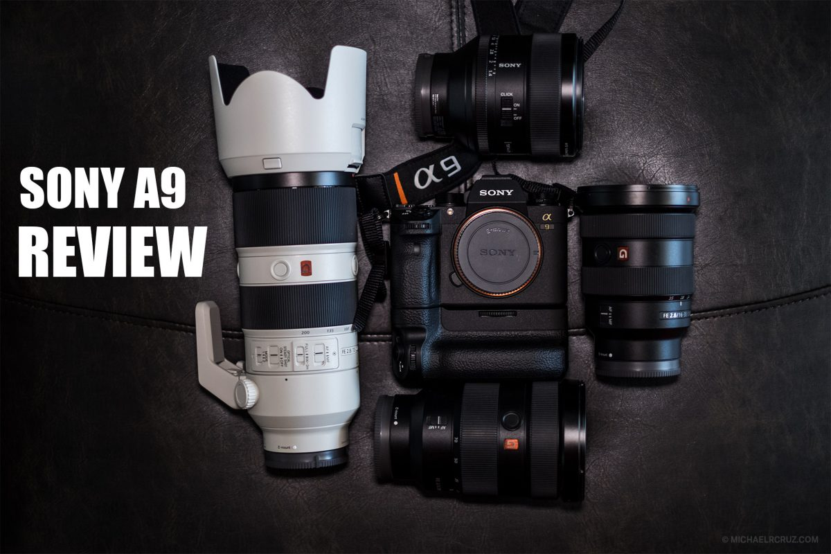 Sony A9 Review by Michael R. Cruz